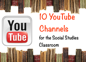 10 YouTube Channels for the Social Studies Classroom