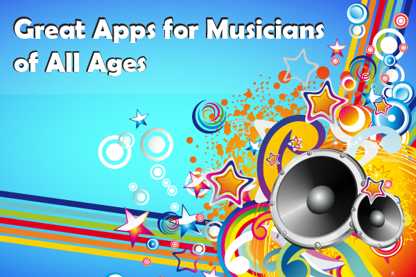 Great Apps for Musicians of All Ages