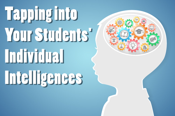 Tapping into Your Students' Individual Intelligences in the Classroom