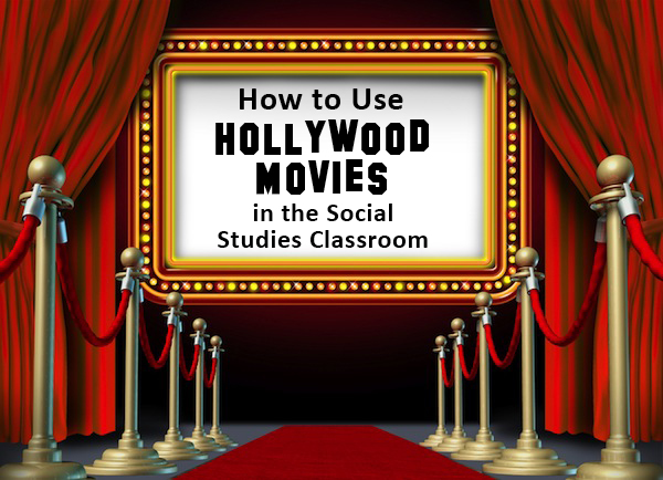 Hollywood Movies in the Social Studies Classroom