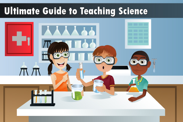 Ultimate Guide to Teaching Science
